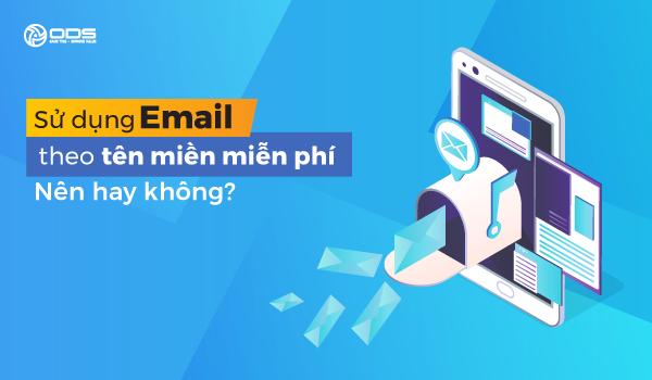 Sử Dụng Email Theo Tên Miền Miễn Phí – Nên Hay Không? 609033df1db77.png